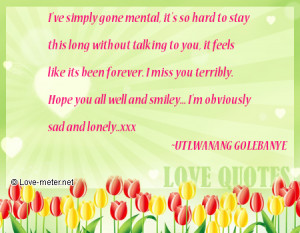 Well Miss You Quotes I miss you terribly.