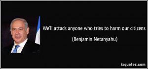 More Benjamin Netanyahu Quotes