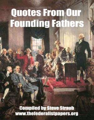 ... quotes from George Washington, James Madison, Alexander Hamilton