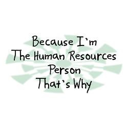 because_human_resources_person_mug.jpg?height=250&width=250 ...