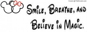 smile, breathe, and believe in magic Profile Facebook Covers