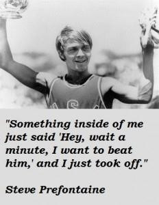 Steve prefontaine famous quotes 3