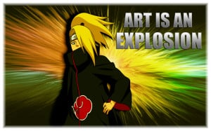 Anime Quotes | Deidara | Art is an Explosion by Legit-Dinosaur