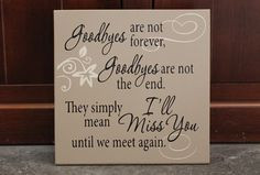 Goodbyes are not forever, goodbyes are not the end, wood sign, home ...