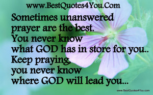 Sometimes Unanswered Prayer Are The Best, You Never Know What God Has ...