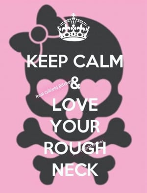 Love Your RoughNeck