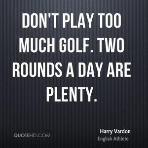 Harry Vardon Sports Quotes