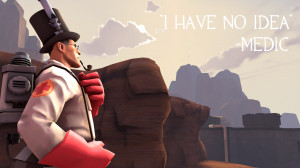 Team Fortress 2(TF2) TF2 Medic quotes