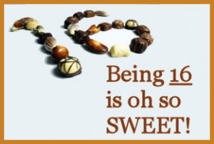 Sweet 16 Quotes, Sayings, and Greetings