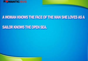 woman knows the face of the man she loves as a sailor knows the open ...
