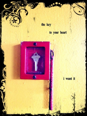 the key to your heart…i want it