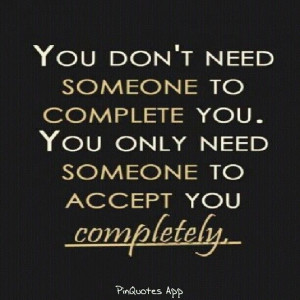 You dont need someone...