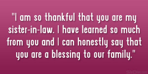am so thankful that you are my sister-in-law. I have learned so much ...
