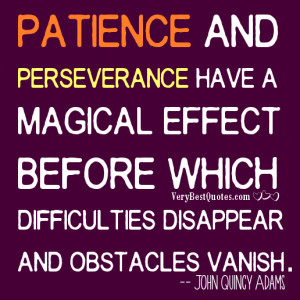 Patience And Perseverance Have A Magical Effect Before Which ...