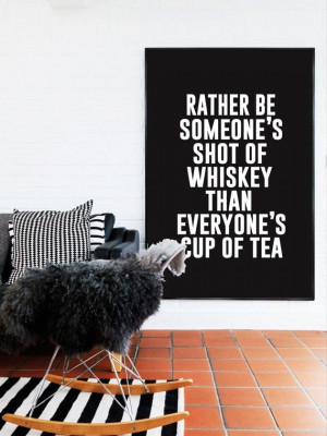 Rather Be Someone's Shot Of Whiskey - Black and White - Inspiring ...