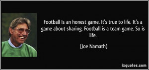 quote-football-is-an-honest-game-it-s-true-to-life-it-s-a-game-about ...