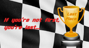 Quotes | If you're not first, you're last