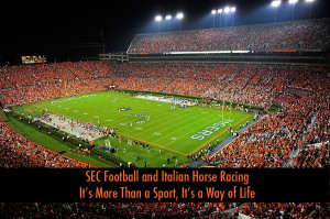 SEC Football and Italian Horse Racing: It's More Than a Sport, It ...