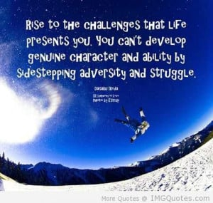 Rise To The Challenges That Life Presents You - Adversity Quote