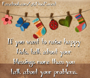 ... , talk about your blessings more than you talk about your problems