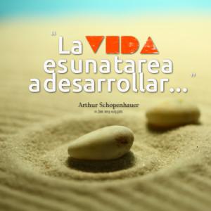 Quotes Picture: la vida es una tarea a desarrollar