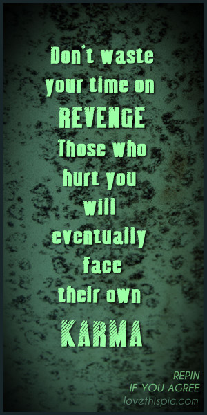 Bad Karma Quotes Revenge...