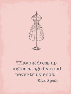 Kate Spade Dress Up Quote Digital Art