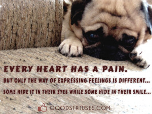 Every heart has a pain - Sad Status and Quotes