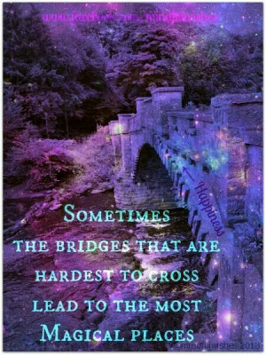 Crossing bridges!