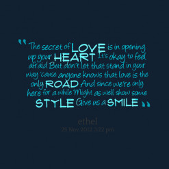 thumbnail of quotes The secret of *love is in opening up your *heart ...