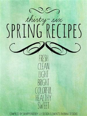 36 Fresh Spring Recipes
