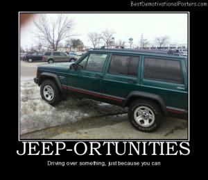 Funny Jeep Quotes http://bestdemotivationalposters.com/jeep-ortunities ...