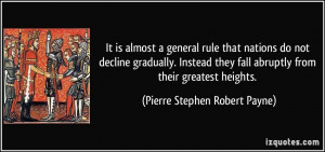 It is almost a general rule that nations do not decline gradually ...