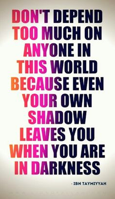 the one who never leaves you never abandons you always looks after you ...