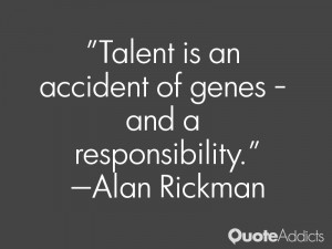 Talent is an accident of genes and a responsibility Wallpaper 1