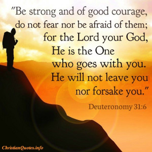 Deuteronomy 31:6 – Strength & Courage