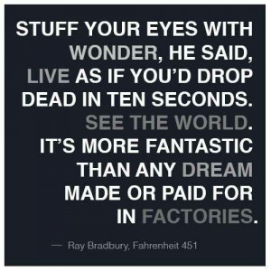 Ray Bradbury/ quote from Fahrenheit 451