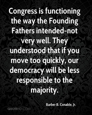 Congress is functioning the way the Founding Fathers intended-not very ...