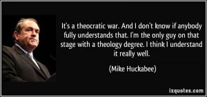 ... -understands-that-i-m-the-only-guy-on-that-mike-huckabee-239071.jpg