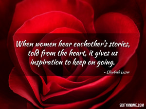When women hear each other's stories, told from the heart, it gives ...