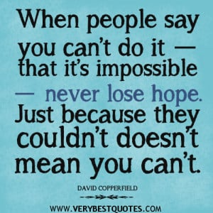 never lose hope quotes, do the impossible quotes