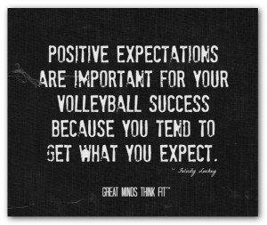 Positive expectations are important foryour volleyball success ...