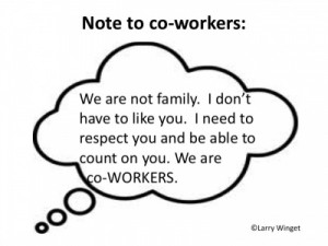 Larry Winget Quote - Note to co-workers: