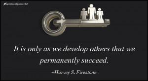 ... .Club-develop , permanently , succeed , Harvey S. Firestone