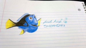 Dory! Just Keep Swimming
