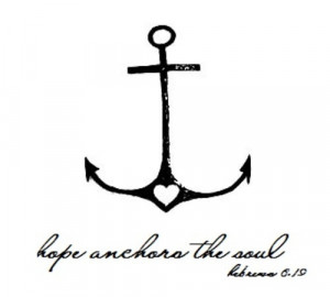 anchors the soul #quote This Hope is a strong and trustworthy anchor ...