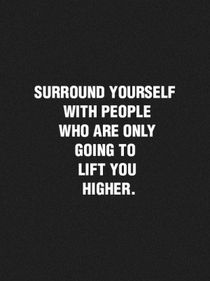 Quotes about life sayings deep surround yourself