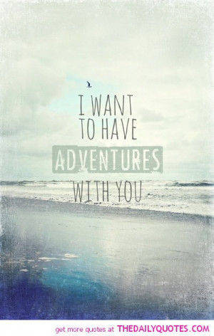 adventures-quote-love-quotes-pictures-happy-sayings-nice-pics.jpg