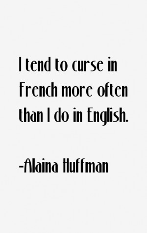 Alaina Huffman Quotes & Sayings