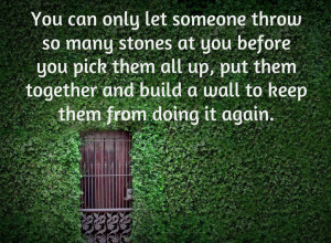 ... build a wall to keep them from doing it again - Wisdom Quotes and